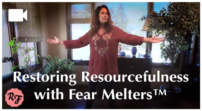 Restoring Resourcefulness: Fear-Melters with Rebecca Folsom